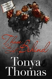 Those She Left Behind ebook by Tonya Thomas