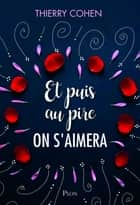 Et puis au pire on s'aimera ebook by