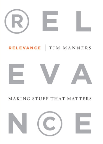 Relevance - Making Stuff That Matters ebook by Tim Manners