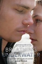 Breathing Underwater ebook by Alex Flinn