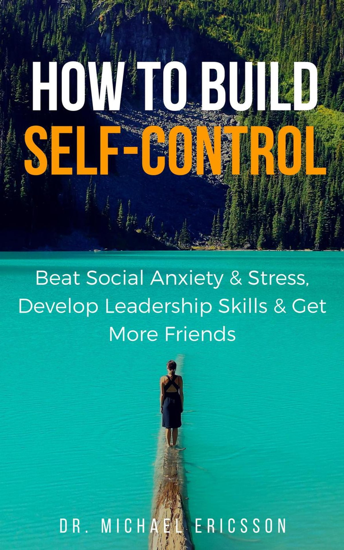 How to Build Self-Control: Beat Social Anxiety & Stress