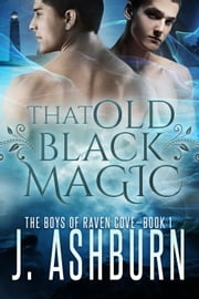 That Old Black Magic ebook by J. Ashburn