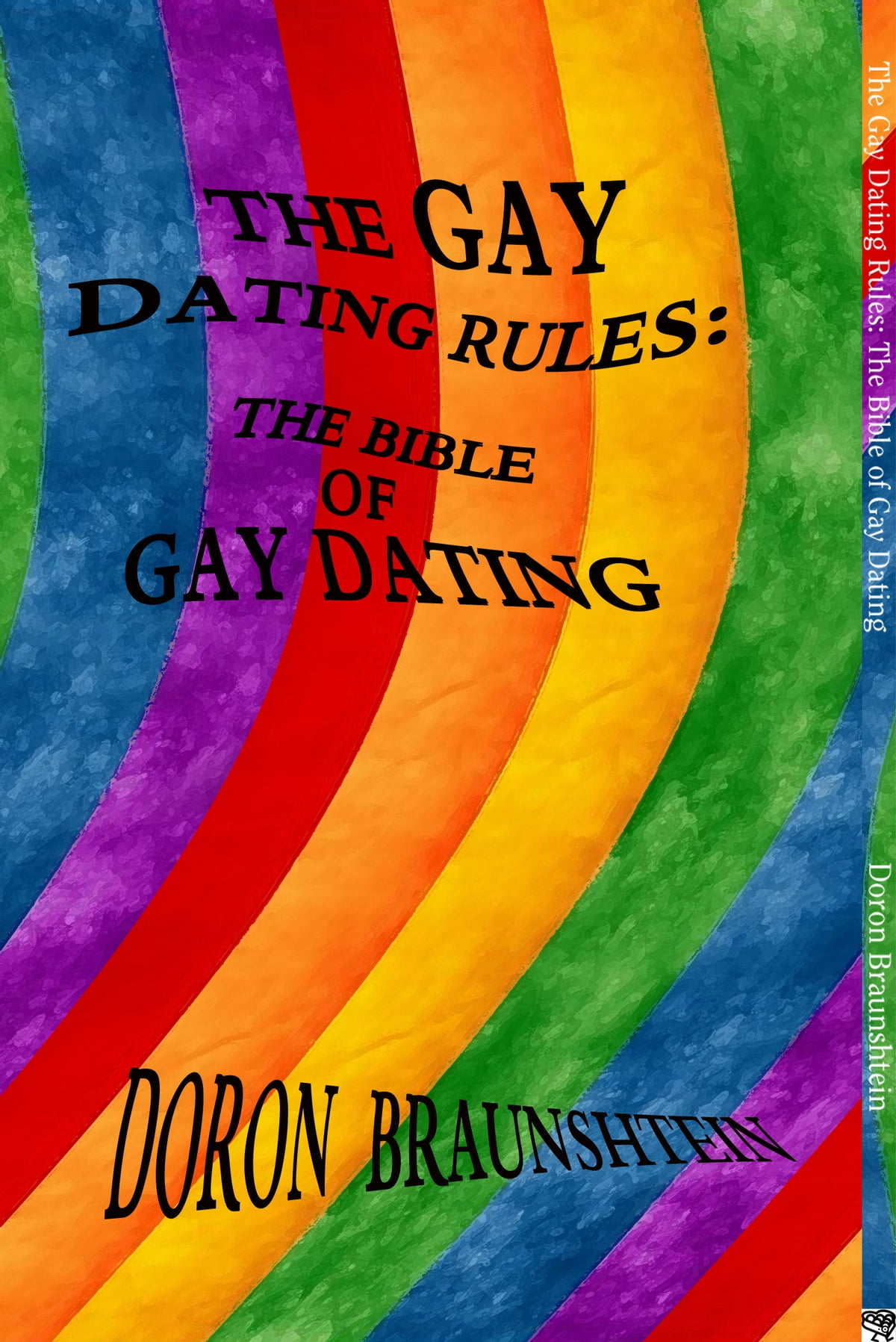 The Gay Dating Rules: The Bible of Gay Dating eBook by Doron Braunshtein -  9781370255269 | Rakuten Kobo