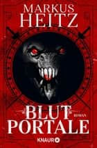 Blutportale - Roman ebook by