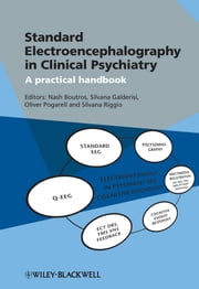 Standard Electroencephalography in Clinical Psychiatry - A Practical Handbook ebook by Nash Boutros,Silvana Riggio,Silvana  Galderisi,Oliver  Pogarell