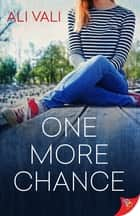 One More Chance ebook by Ali Vali