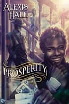 Prosperity ebook by Alexis Hall