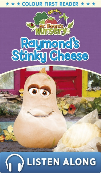 Mr Bloom's Nursery: Raymond's Stinky Cheese ebook by RHCP