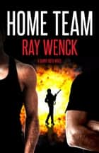 Home Team ebook by Ray Wenck