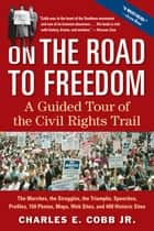 On the Road to Freedom ebook by Charles E. Cobb Jr.