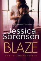 Blaze: Ella & Micha - The Mysteries of Star Grove, #2 ebook by Jessica Sorensen