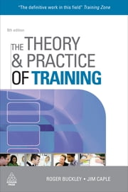 The Theory and Practice of Training ebook by Roger Buckley, Jim Caple