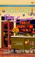 The Solace of Bay Leaves ebook by Leslie Budewitz
