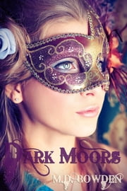 Dark Moors, YA Version (The Two Vampires, Book 4) ebook by M.D. Bowden