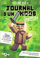 Journal d'un noob (guerrier) - Minecraft eBook by CUBE KID