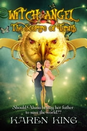 Witch Angel: The Sceptre of Truth ebook by Karen King