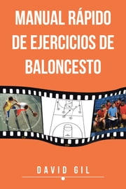 Manual rápido de ejercicios de baloncesto ebook by David Gil