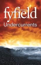 Undercurrents ebook by Frances Fyfield