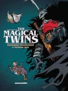 The Magical Twins ebook by Alejandro Jodorowsky, Georges Bess