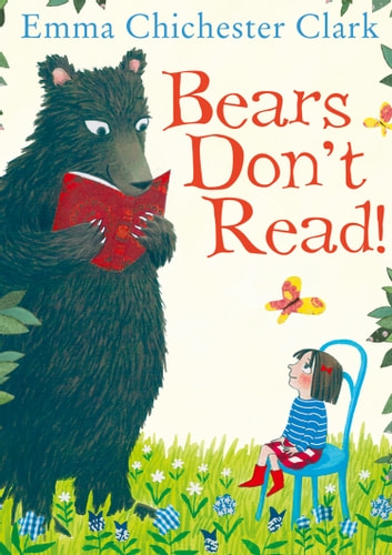 Bears Don't Read! ebook by Emma Chichester Clark