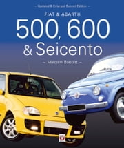 Fiat & Abarth 500, 600 & Seicento - 1936 to 2010 ebook by Malcolm Bobbitt