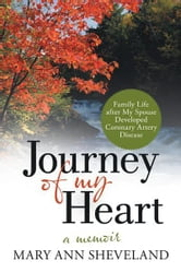 Journey of My Heart - A Memoir ebook by Mary Ann Sheveland