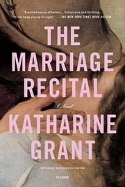 The Marriage Recital - A Novel ebook by Katharine Grant