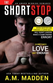 The Shortstop ebook by A.M. Madden