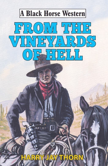 From the Vineyards of Hell ebook by Harry Jay Thorn