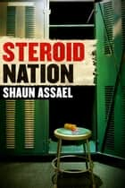 Steroid Nation ebook by Shaun Assael