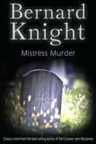 Mistress Murder ebook by Bernard Knight