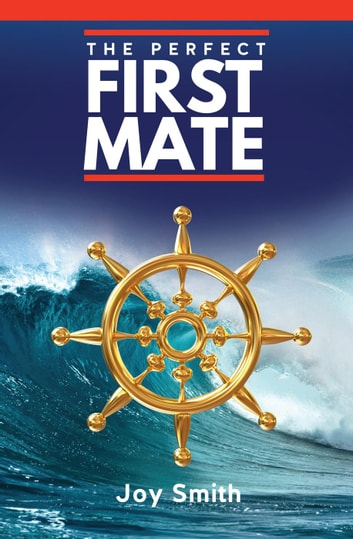 The Perfect First Mate - Recreational Boating, #3 ebook by Joy Smith