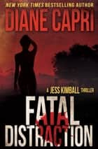 Fatal Distraction - A Jess Kimball Thriller ebook by