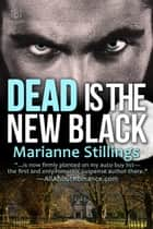 Dead is the New Black ebook by Marianne Stillings
