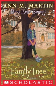 Family Tree Book Three: Best Kept Secret ebook by Ann M. Martin