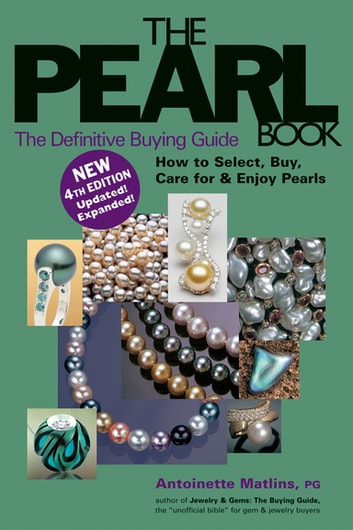 The Pearl Book (4th Edition) - The Definitive Buying Guide ebook by Antoinette Matlins