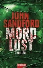 MordLust - Thriller ebook by John Sandford, Ellen Schlootz