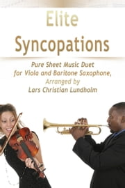 Elite Syncopations Pure Sheet Music Duet for Viola and Baritone Saxophone, Arranged by Lars Christian Lundholm ebook by Pure Sheet Music