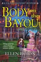 Body on the Bayou ebook by Ellen Byron