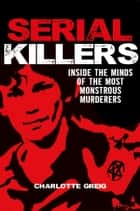 Serial Killers ebook by Charlotte Greig