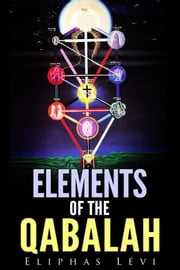 Elements of the Qabalah ebook by Eliphas Lévi