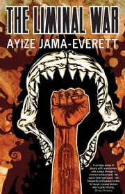 The Liminal War - a novel ebook by Ayize Jama-Everett