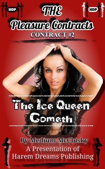 The Pleasure Contracts-Contract #2: The Ice Queen Cometh ebook by Medium McClusky