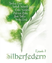 Silberfedern - Episode 2 ebook by Patricia Rabs, Marlies Lüer, Jordis Lank,...