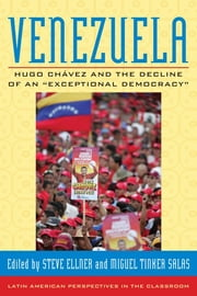 "Venezuela - Hugo Chavez and the Decline of an ""Exceptional Democracy"" ebook by Steve Ellner, Miguel Tinker Salas"