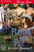 Playing with Fire ebook by McKinlay Thomson