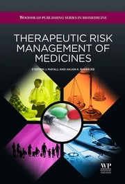 Therapeutic Risk Management of Medicines ebook by Stephen J. Mayall,Anjan Swapu Banerjee