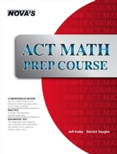 ACT Math Prep Course ebook by Jeff Kolby
