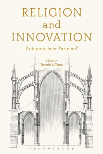 Religion and Innovation - Antagonists or Partners? ebook by