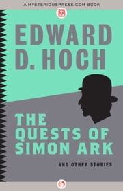 The Quests of Simon Ark - And Other Stories ebook by Edward D. Hoch